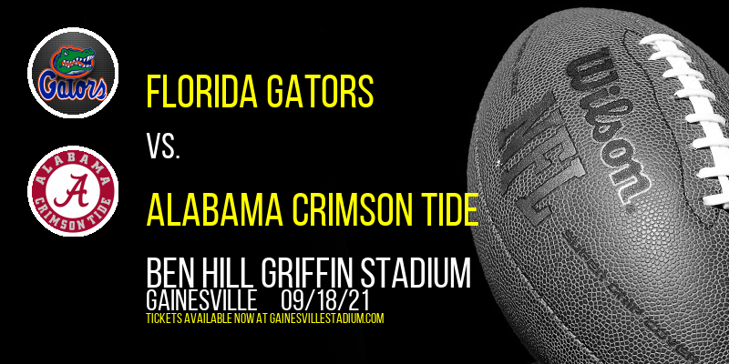 Florida Gators vs. Alabama Crimson Tide at Ben Hill Griffin Stadium
