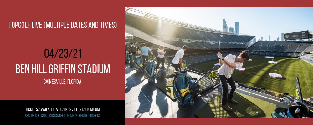 Topgolf Live (Multiple Dates and Times) at Ben Hill Griffin Stadium